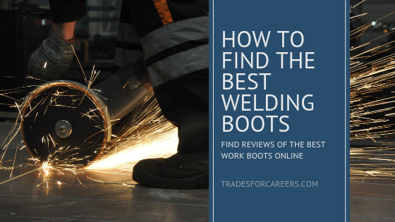 Best Welding Boots Review [Updated 2019] Trades For Careers