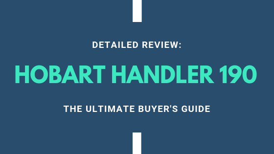 Hobart Handler 210 MVP Review: To Buy or Not to Buy
