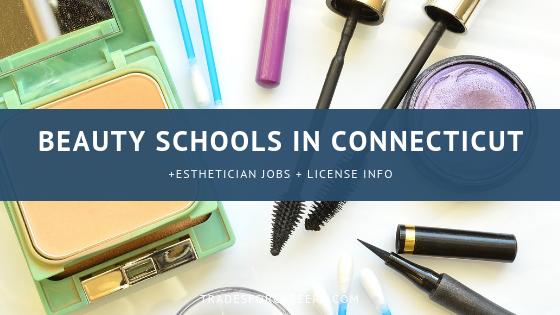 Best Schools In Connecticut For Esthetician Certification